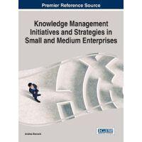 【预订】Knowledge Management Initiatives and Strategies in Small