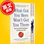 现货 习惯力 我们因何失败,如何成功 英文原版What Got You Here Won't Get You There 马歇尔・古德史密斯 Marshall Goldsmith