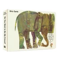 Eric Carle Do You Want to Be My Friend纸板书 你想和我做朋友吗 艾瑞卡尔英文原版进