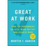 Great at Work: How Top Performers Work Less and Achieve Mor
