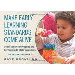 【预订】Make Early Learning Standards Come Alive: Connecting Yo