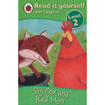 Ladybird:Sly Fox and Red Hen(Read It Yourself-Level 2) 小瓢虫分级读物:《狡猾的狐狸和红母鸡》(阅读级别:2)ISBN 9781409303923