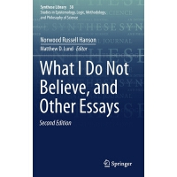 【�A�】What I Do Not Believe, and Other Essays 9789402417388