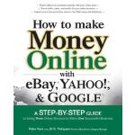 【预订】How to Make Money Online with Ebay, Yahoo!, and Google: