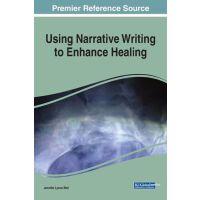 【预订】Using Narrative Writing to Enhance Healing 9781799819318