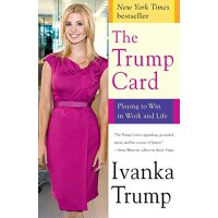 The Trump Card 王牌 伊万卡.特朗普自传 英文原版 如何在工作和生活中双赢 Playing to Win in Work and Life