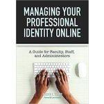 【预订】Managing Your Professional Identity Online 978162036669