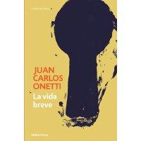 西班牙语原版 短暂的生命 塞万提斯奖 La vida breve 胡安・卡洛斯・奥内蒂 Juan Carlos One