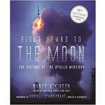【预订】Eight Years to the Moon: The History of the Apollo Miss