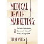 【预订】Medical Device Marketing: Strategies, Gameplans & Resou
