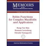 【预订】Robin Functions for Complex Manifolds and Applications