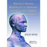 【预订】Machine-to-Machine Marketing (M3) via Anonymous Adverti
