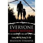【预订】Everyone Makes Mistakes: Living with My Daddy in Jail