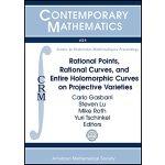 【预订】Rational Points, Rational Curves, and Entire Holomorphi