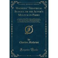 【预订】Mathews' Theatrical Budget, or the Actor's Multum in Pa
