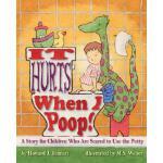 【预订】It Hurts When I Poop! a Story for Children Who Are Scar