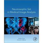【预订】Neutrosophic Set in Medical Image Analysis 978012818148