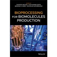 【预订】Bioprocessing For Biomolecules Production 9781119434320