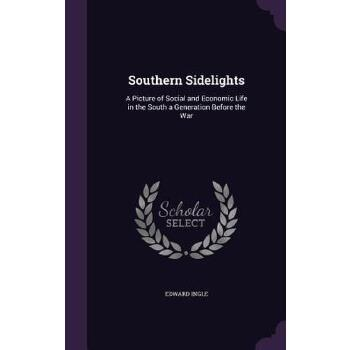 【预订】Southern Sidelights: A Picture of Social and Economic Life in the South a Generation Before the War 预订商品,需要1-3个月发货,非质量问题不接受退换货。