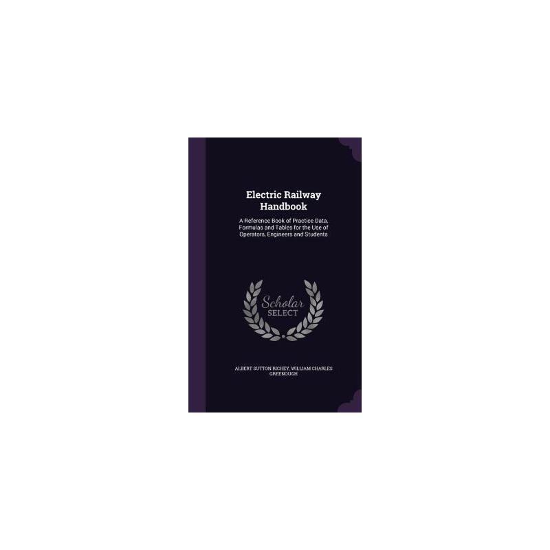 【预订】Electric Railway Handbook: A Reference Book of Practice Data, Formulas and Tables for the Use of Operators, Engineers and Students 预订商品,需要1-3个月发货,非质量问题不接受退换货。