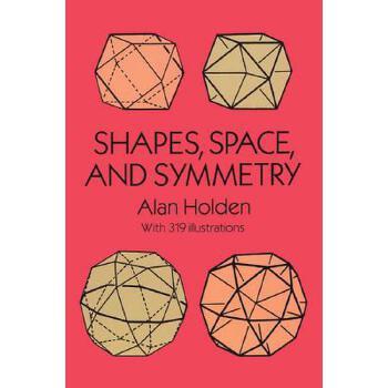 【预订】Shapes, Space, and Symmetry 预订商品,需要1-3个月发货,非质量问题不接受退换货。