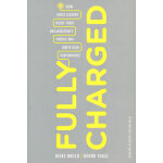 Fully Charged: How Great Leaders Boost Their Organization's