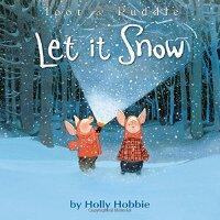 英文原版 嘟嘟和巴豆:快下雪吧 Let It Snow (Toot & Puddle)
