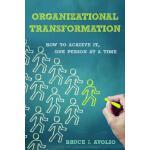 【预订】Organizational Transformation: How to Achieve It, One P