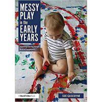【预订】Messy Play in the Early Years 9780815377146