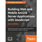 Building Web and Mobile ArcGIS Server Applications with JavaScript - Second Edit(电子书)