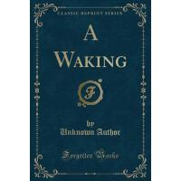 【预订】A Waking (Classic Reprint)
