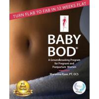 【预订】Baby Bod: Turn Flab to Fab in 12 Weeks Flat!
