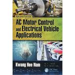 【预订】AC Motor Control and Electrical Vehicle Applications, S