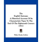 【预订】The English Staircase: A Historical Account of Its Char