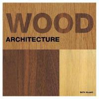 Wood Architecture. Ruth Slavid