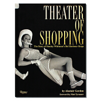现货Theater of Shopping: The Story of Stanley Whitman's Bal H
