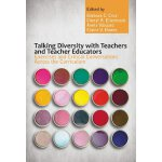 【预订】Talking Diversity with Teachers and Teacher Educators: