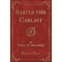 【预订】Sarita the Carlist (Classic Reprint)