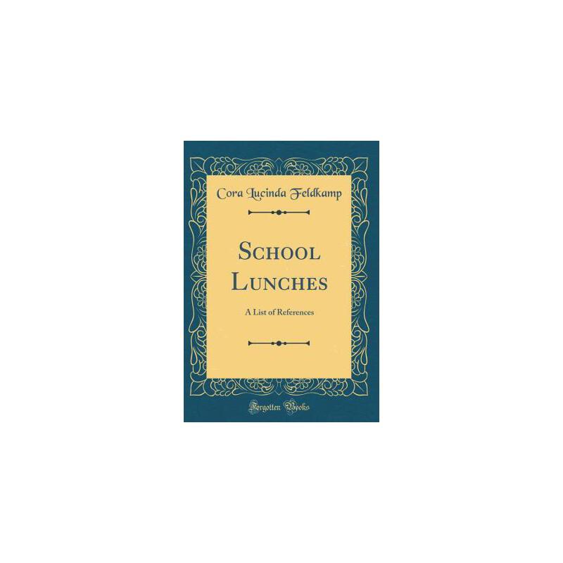 【预订】School Lunches: A List of References (Classic Reprint) 预订商品,需要1-3个月发货,非质量问题不接受退换货。