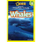 National Geographic Readers,Level 3: Great Migrations Whales 美国《国家地理》杂志-儿童科普分级阅读,第3级:生灵远征-鲸 ISBN 9781426307454
