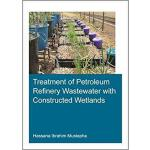 【预订】Treatment of Petroleum Refinery Wastewater with Constru