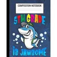 【�A�】Composition Notebook: 5th Grade is Jawsome: Wide Ruled L