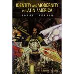 【预订】Identity and Modernity in Latin America 9780745626246