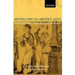 【预订】Modelling the Middle Ages: The History and Theory of En