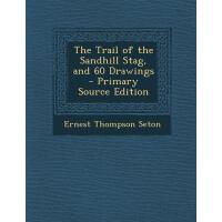 【预订】The Trail of the Sandhill Stag, and 60 Drawings - Prima