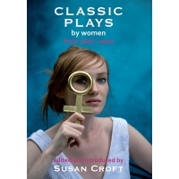 Classic Plays by Women: From 1600 to 2000