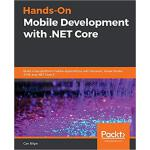 【预订】Hands-On Mobile Development with .NET Core 978178953851