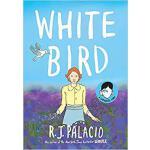 White Bird: A Wonder Story 9780525645535