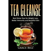 【预订】Tea Cleanse: Best Detox Teas for Weight Loss, Better Im