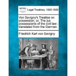 【预订】Von Savigny's Treatise on Possession, Or, the Jus Posse